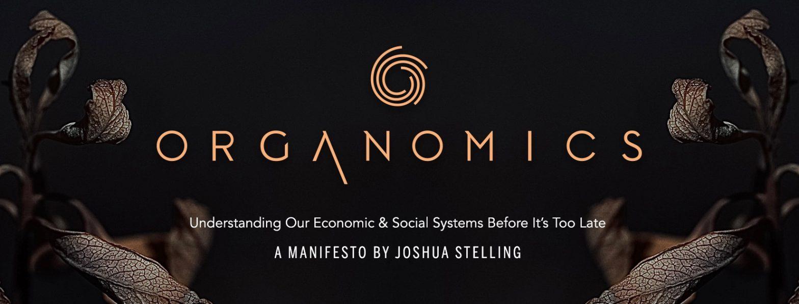 Organomic Manifesto by Joshua Stelling